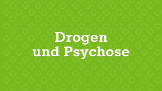 Drogen und Psychose: Hilfe bei psychischen Problemen