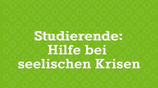 Studierende: Hilfe bei seelischen Krisen